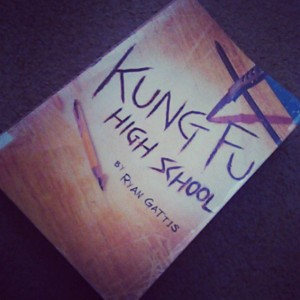 Kung Fu High School by Ryan Gattis, the most recent book I finished